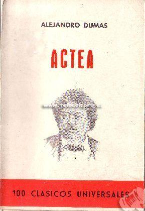 Actea / Alejandro Dumas