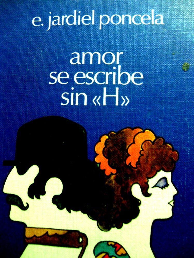 Amor se escribe sin hache / Jardiel Poncela