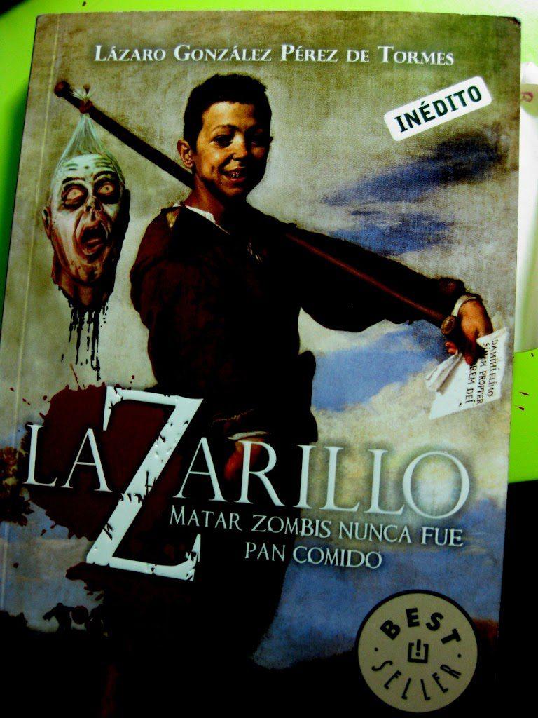 LaZarillo: Matar zombis nunca fue pan comido / Lázaro González Pérez de Tormes
