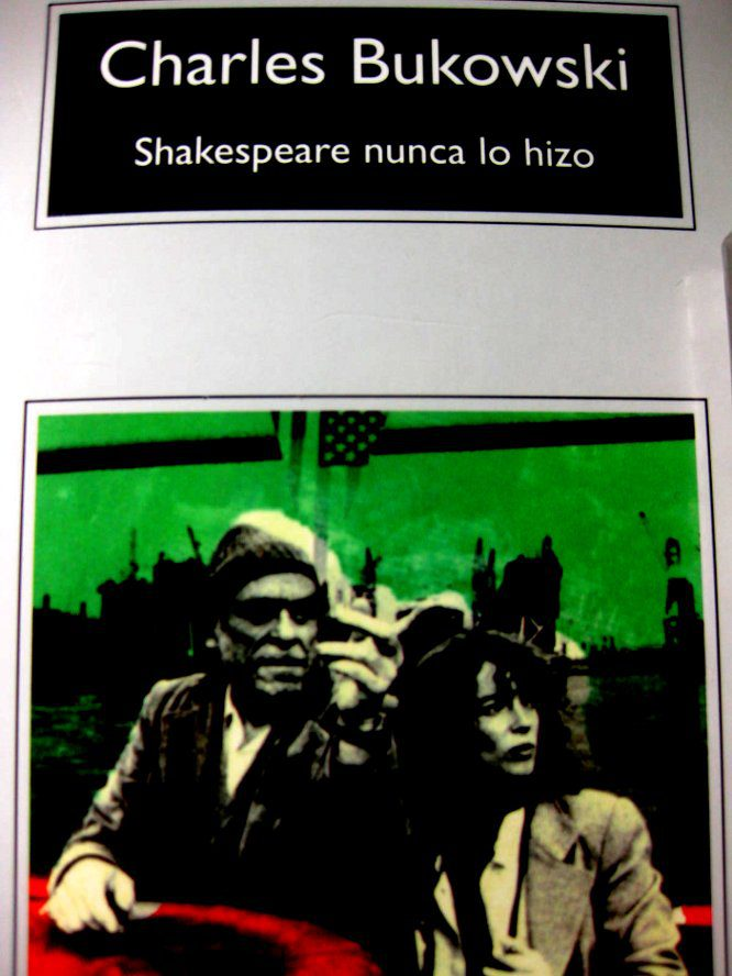 Shakespeare nunca lo hizo / Charles Bukowski