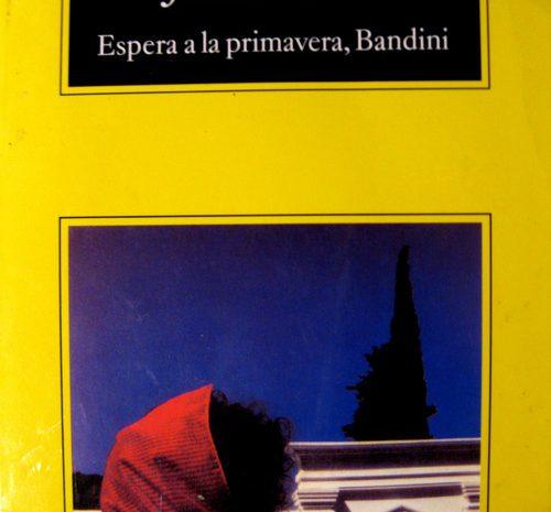 Espera a la primavera, Bandini / John Fante