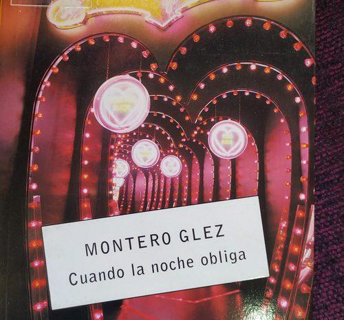 Cuando la noche obliga / Montero Glez