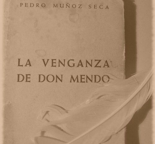 La venganza de Don Mendo / Muñoz Seca