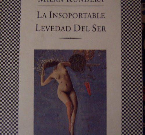 La insoportable levedad del ser / Milan Kundera