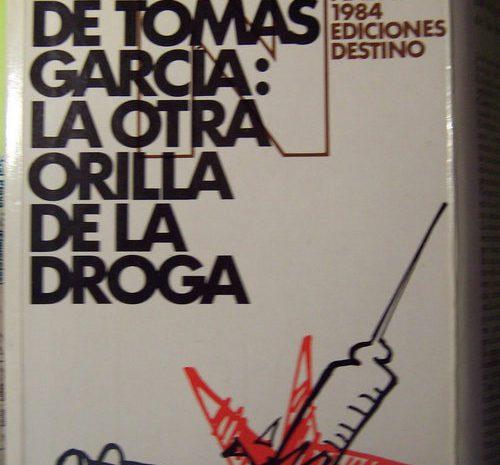 La otra orilla de la droga / José Luis de Tomás García