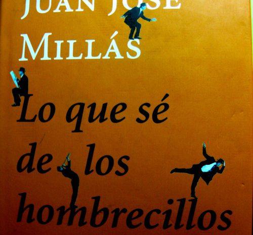 Lo que sé de los hombrecillos / Juan José Millás