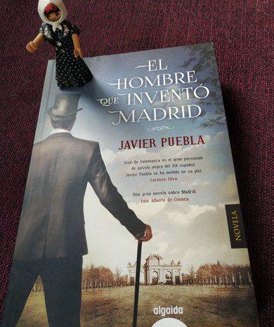 El hombre que inventó Madrid / Javier Puebla