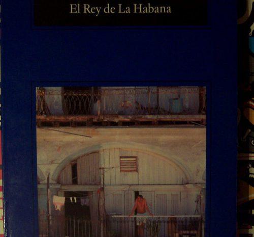 El Rey de La Habana / Pedro Juan Gutiérrez