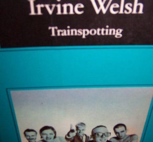 Trainspotting / Irvine Welsh