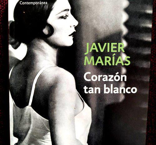 Corazón tan blanco / Javier Marías