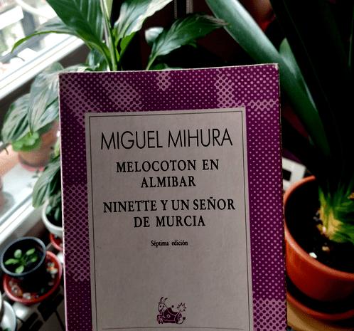 «Melocotón en almíbar» y «Ninette y un señor de Murcia» / Miguel Mihura