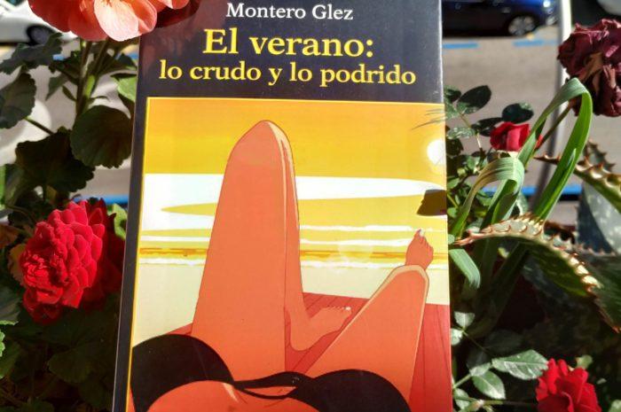 El verano: lo crudo y lo podrido / Montero Glez