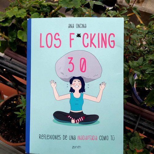 """Portada de """"Los fucking 30"""" de Ana Oncina"""