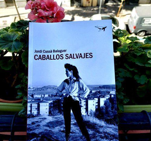 Caballos salvajes / Jordi Cussà Balaguer