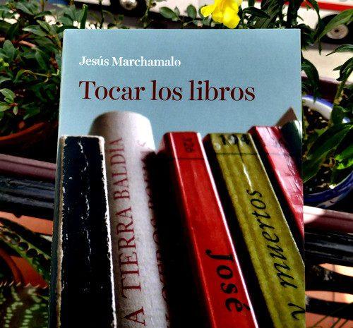 Tocar los libros / Jesús Marchamalo