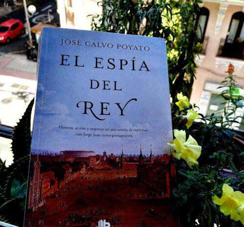 El espía del Rey / José Calvo Poyato
