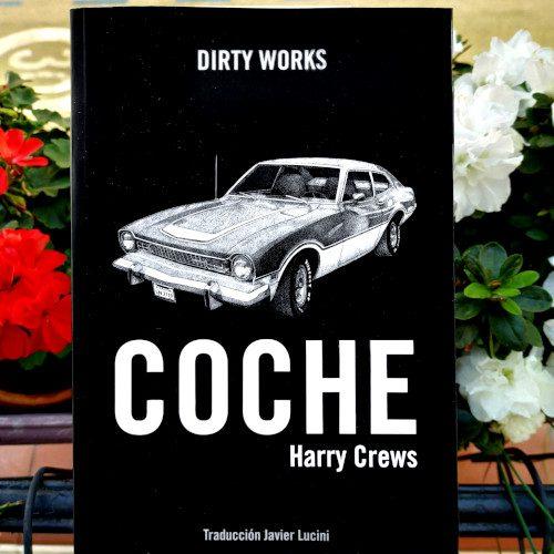 """Portada de """"Coche"""" de Harrycrews. Editado por Dirtyworks. Traducción de Javier Lucini."""