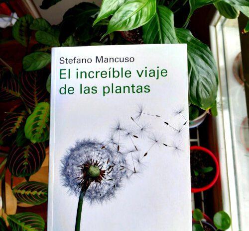 El increíble viaje de las plantas / Stefano Mancuso