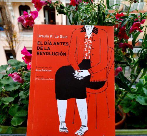 El día antes de la revolución / Ursula K. Le Guin