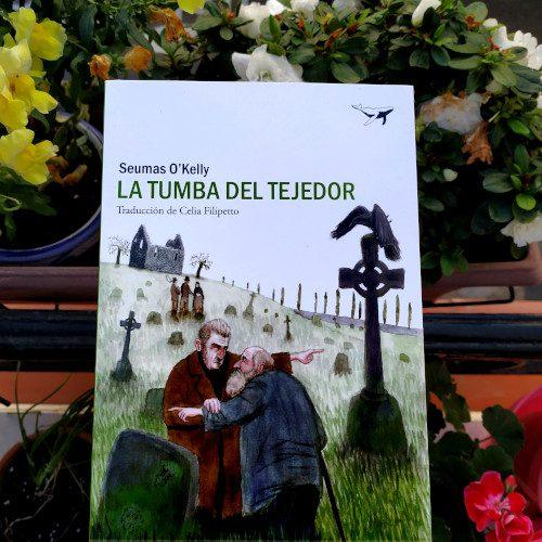 """Portada de """"La tumba del tejedor"""" de Seumas O'Kelly. 3ª ed. en Sajalín Editores. Trad. Celia Filipetto. Ilustración de portada Guido Sender"""