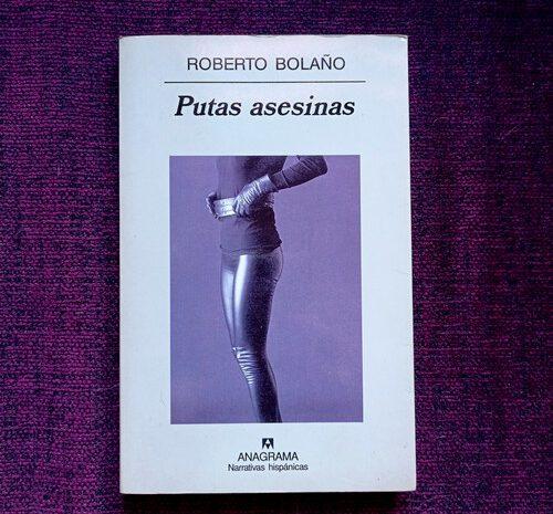 Putas asesinas / Roberto Bolaño