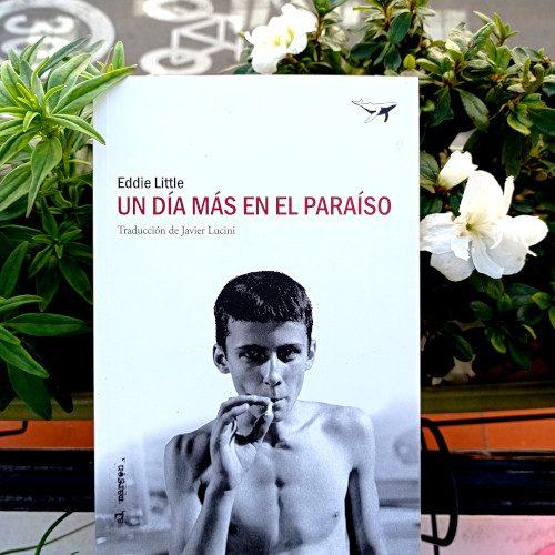Portada de «Un día más en el paraíso» (1997), de Eddie Little. Editorial Sajalín, jul 2019. Trad. Javier Lucini. Colección «Al margen», v.42