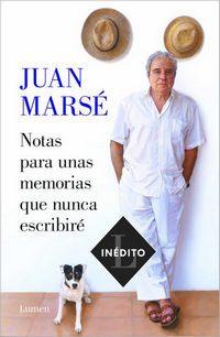 """Portada: """"Notas apra unas memorias que nunca escribiré"""" de Juan Marsé. Lumen Editorial."""