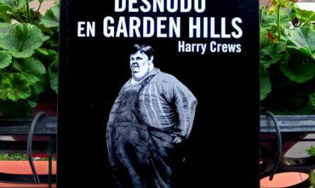 Desnudo en Garden Hills - Harry Crews