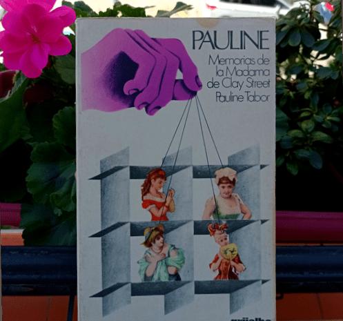 Pauline. Memorias de la Madama de Clay Street / Pauline Tabor